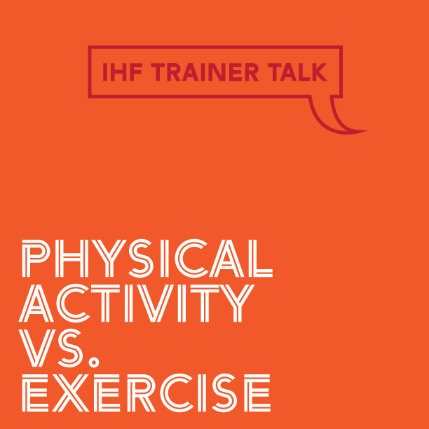 Physical Activity vs. Exercise